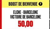 ELCHE - BARCELONE : LA VICTOIRE DU BARCA BOOSTEE A 50.00 !!