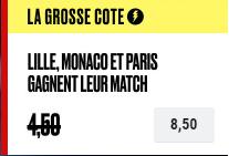 Ligue 1 : Combiné Lille + Monaco + PSG boosté à 8.50 !