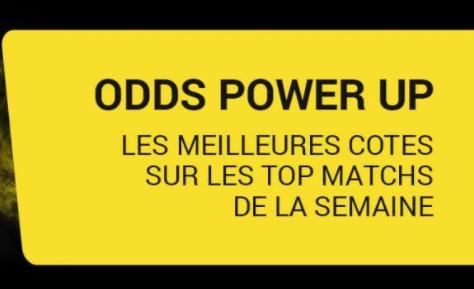 ODDS POWER UP : LES MEILLEURES COTES SUR BETFIRST !