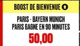 PSG - BAYERN : LA VICTOIRE DU PSG BOOSTEE A 50.00 !!