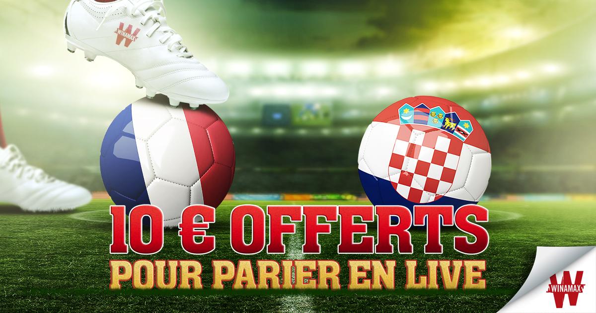 France - Croatie : 10€ à gagner pour parier en live !